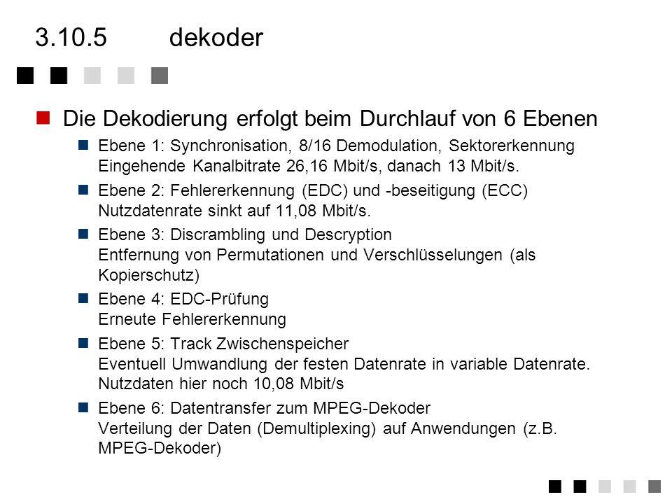 3.10.5 dekoder Die Dekodierung erfolgt beim Durchlauf von 6 Ebenen