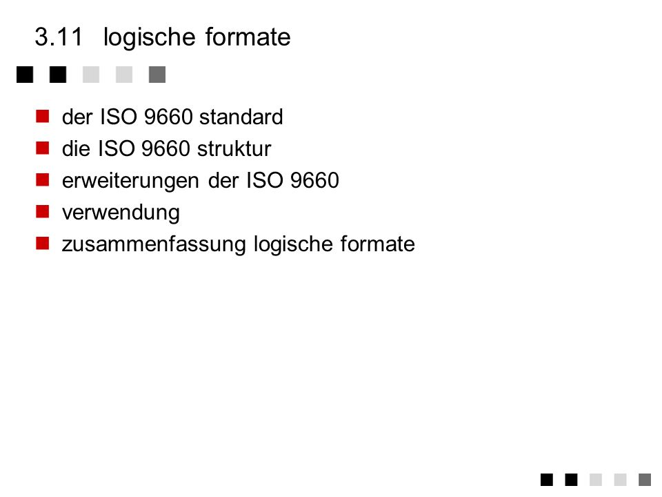 3.11 logische formate der ISO 9660 standard die ISO 9660 struktur