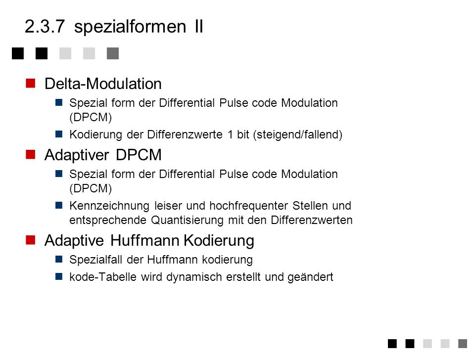 2.3.7 spezialformen II Delta-Modulation Adaptiver DPCM