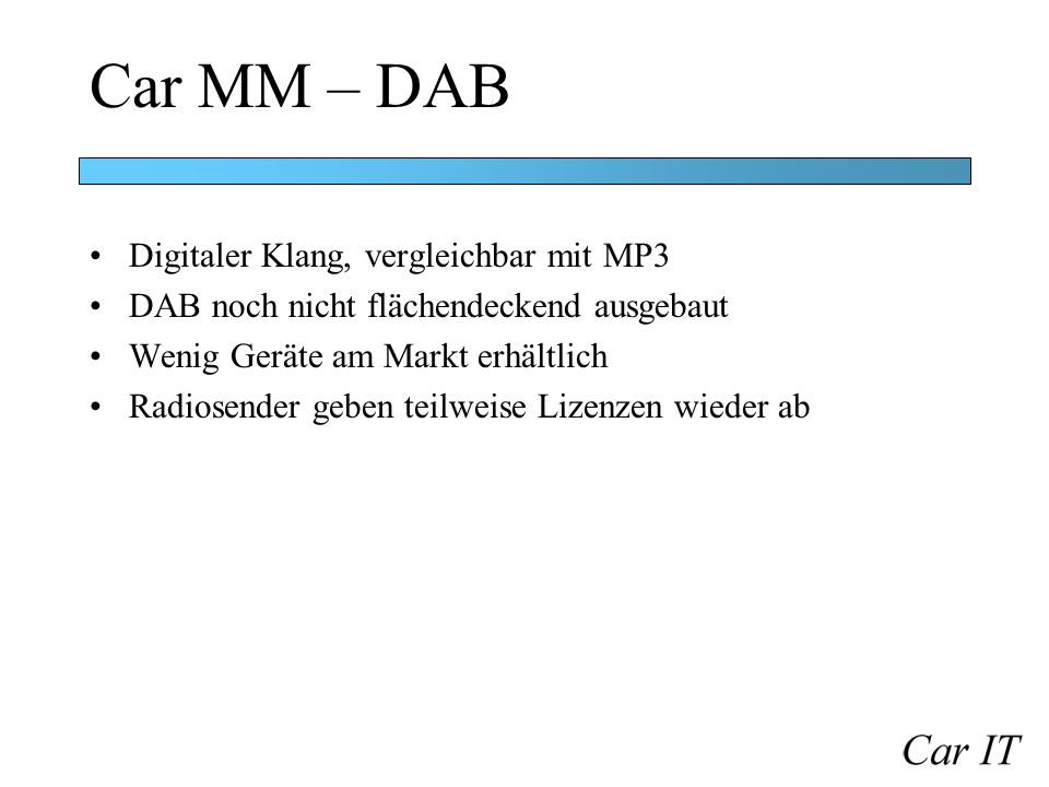 Car MM – DAB Digitaler Klang, vergleichbar mit MP3