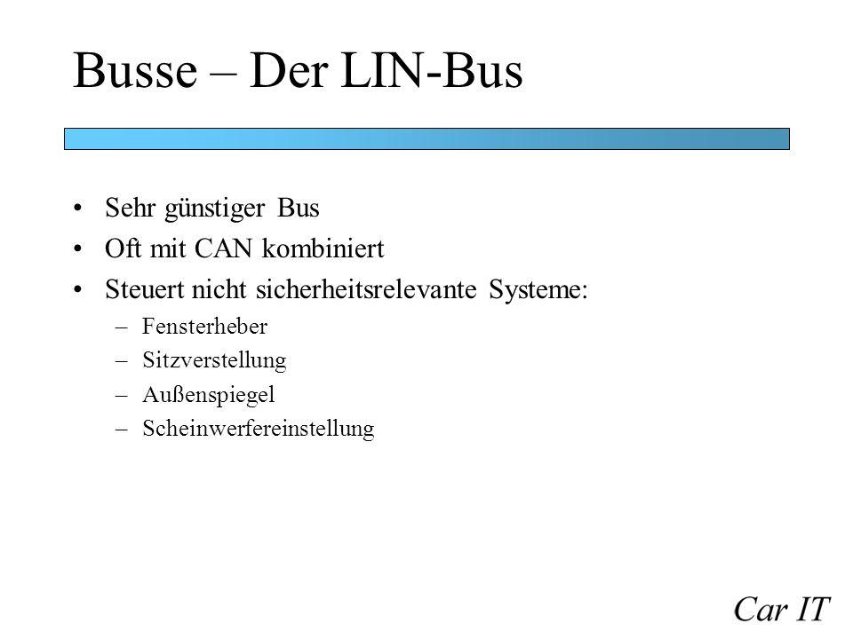 Busse – Der LIN-Bus Sehr günstiger Bus Oft mit CAN kombiniert