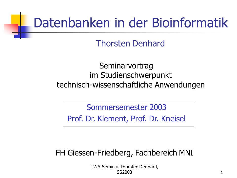 Datenbanken in der Bioinformatik Thorsten Denhard