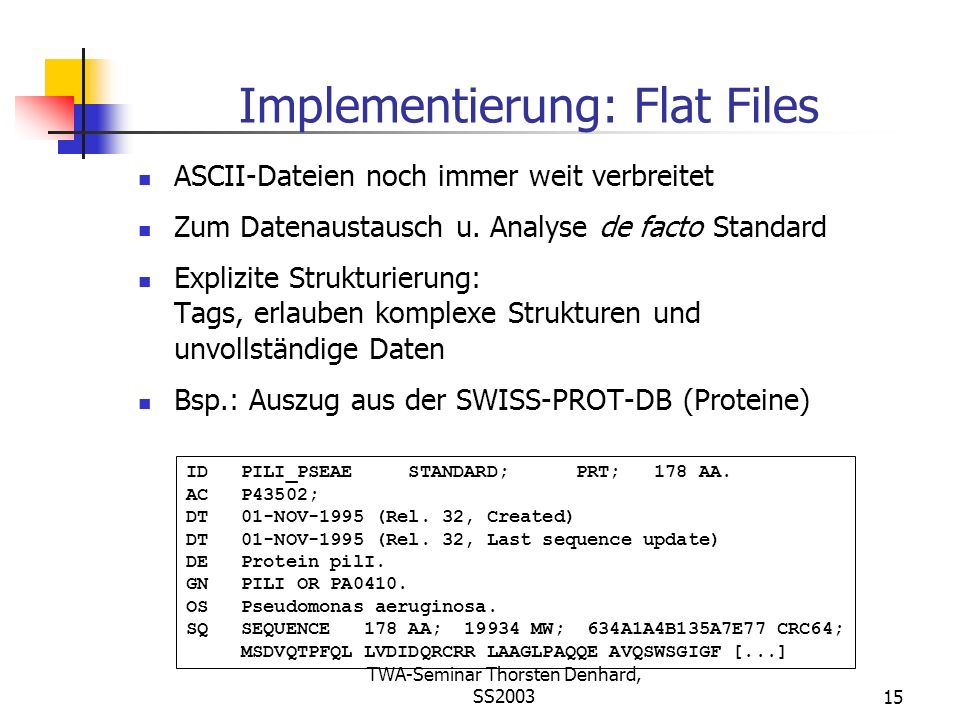 Implementierung: Flat Files