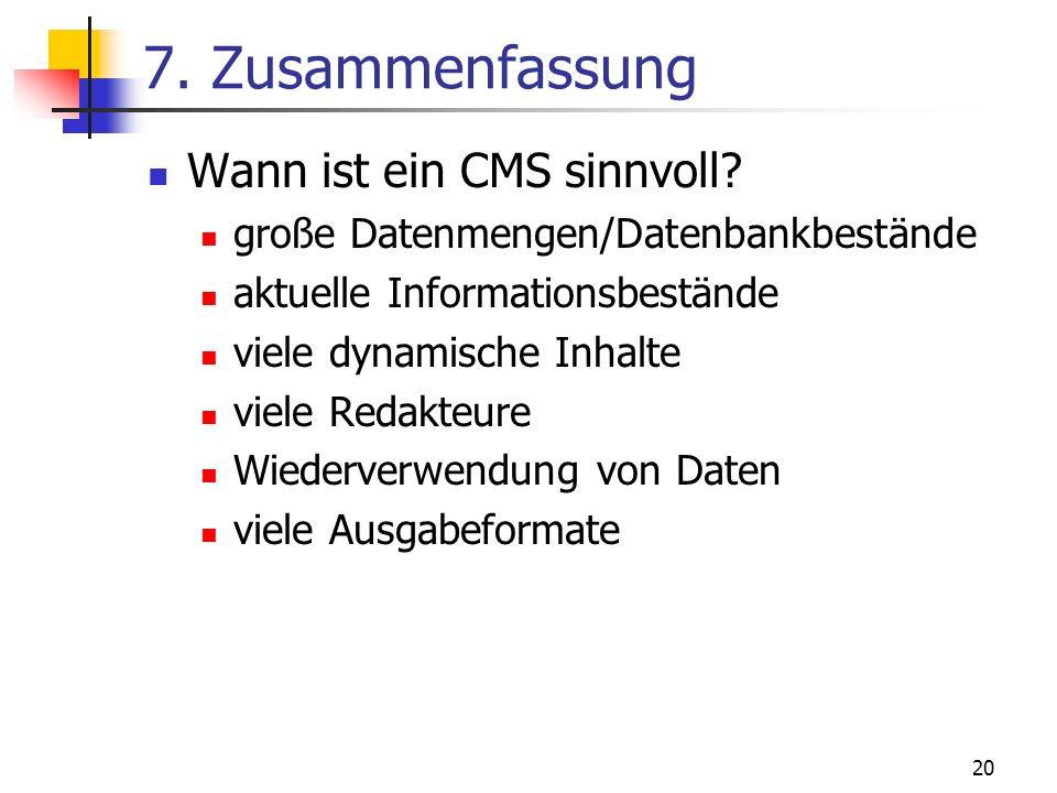 7. Zusammenfassung Wann ist ein CMS sinnvoll