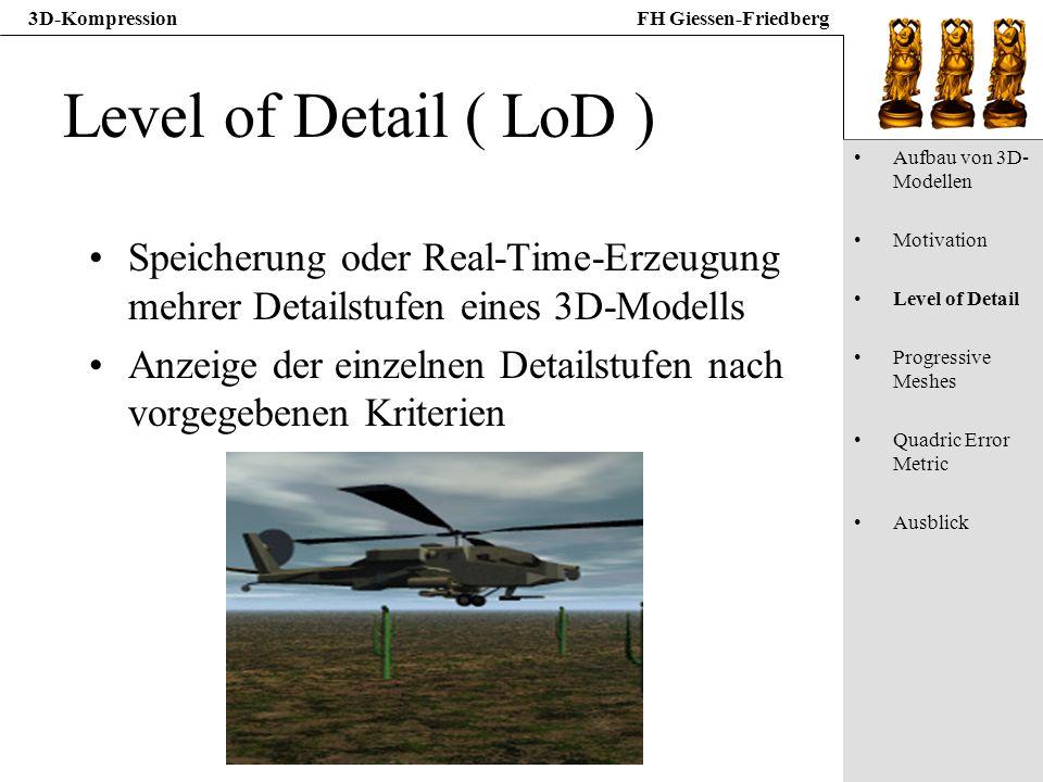 Level of Detail ( LoD ) Aufbau von 3D-Modellen. Motivation. Level of Detail. Progressive Meshes.