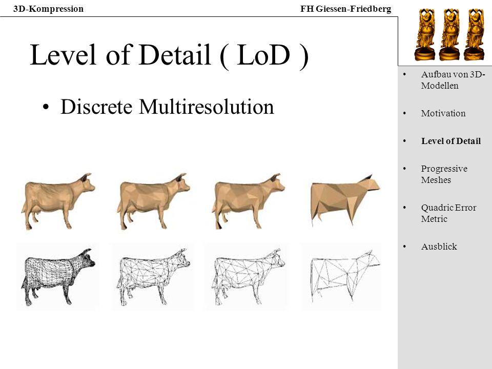 Level of Detail ( LoD ) Discrete Multiresolution