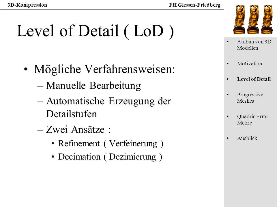 Level of Detail ( LoD ) Mögliche Verfahrensweisen:
