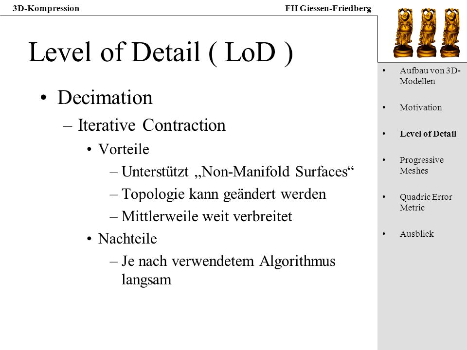 Level of Detail ( LoD ) Decimation Iterative Contraction Vorteile