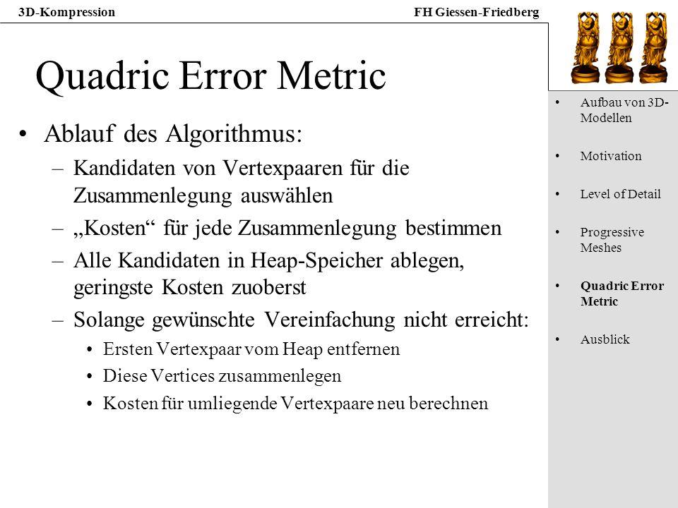 Quadric Error Metric Ablauf des Algorithmus: