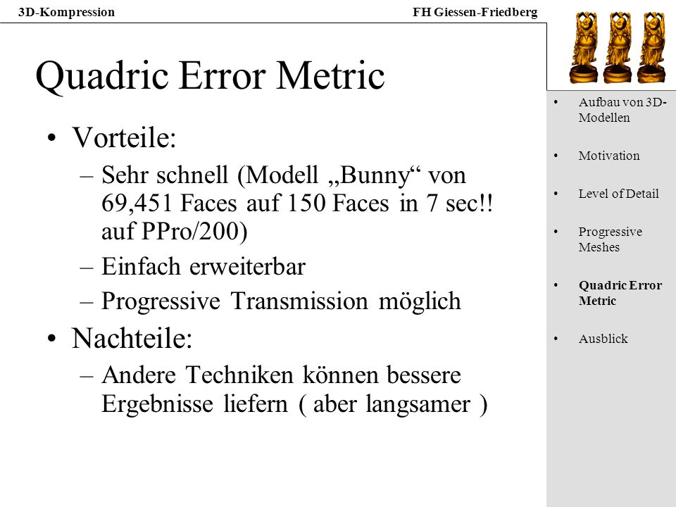 Quadric Error Metric Vorteile: Nachteile: