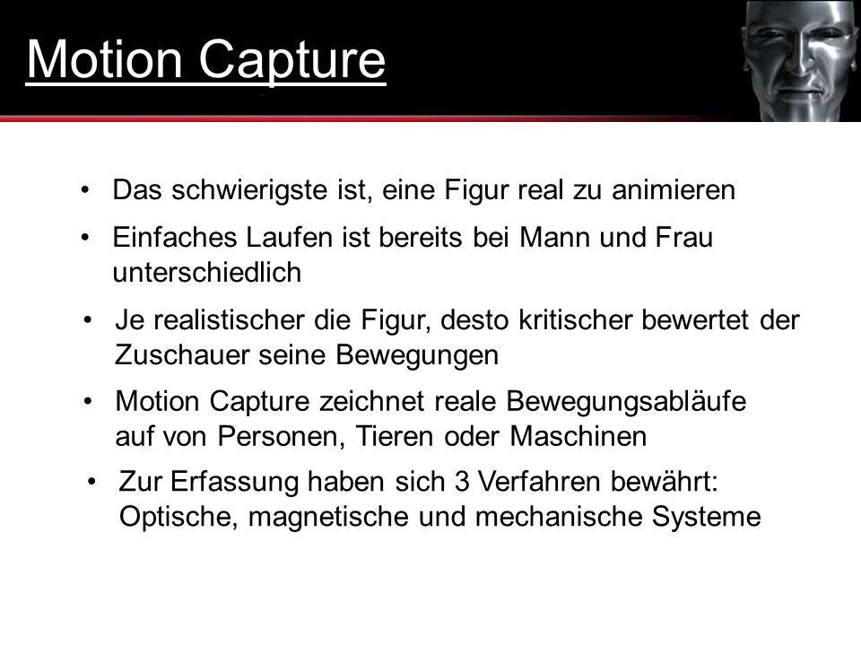 Motion Capture Das schwierigste ist, eine Figur real zu animieren
