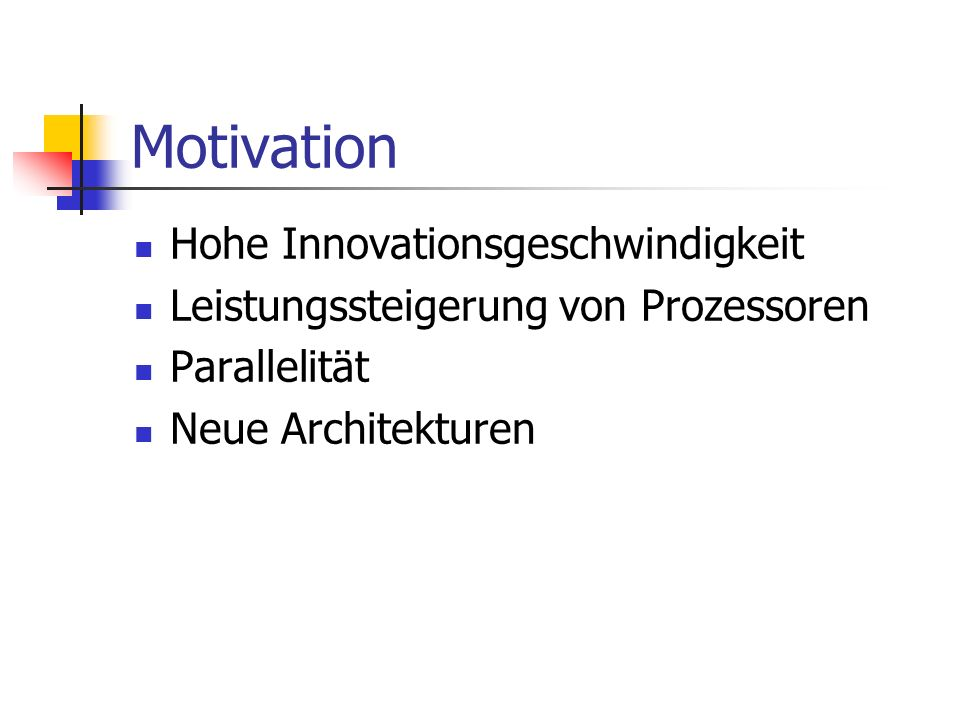 Motivation Hohe Innovationsgeschwindigkeit