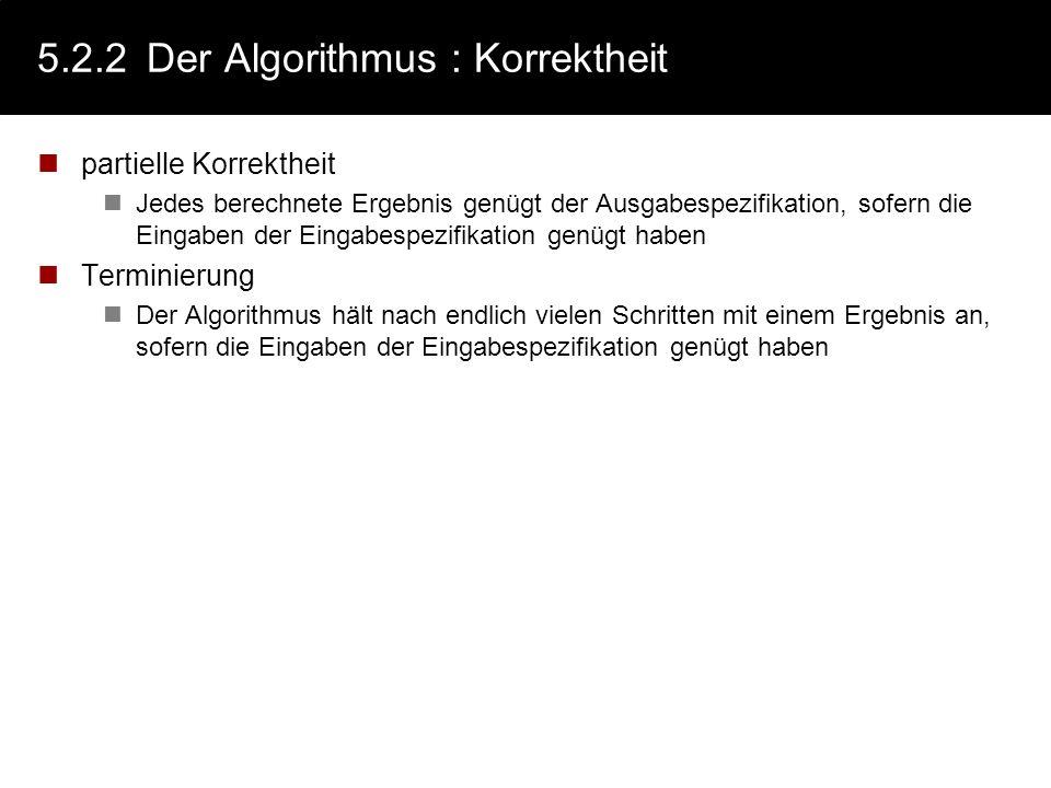 5.2.2 Der Algorithmus : Korrektheit