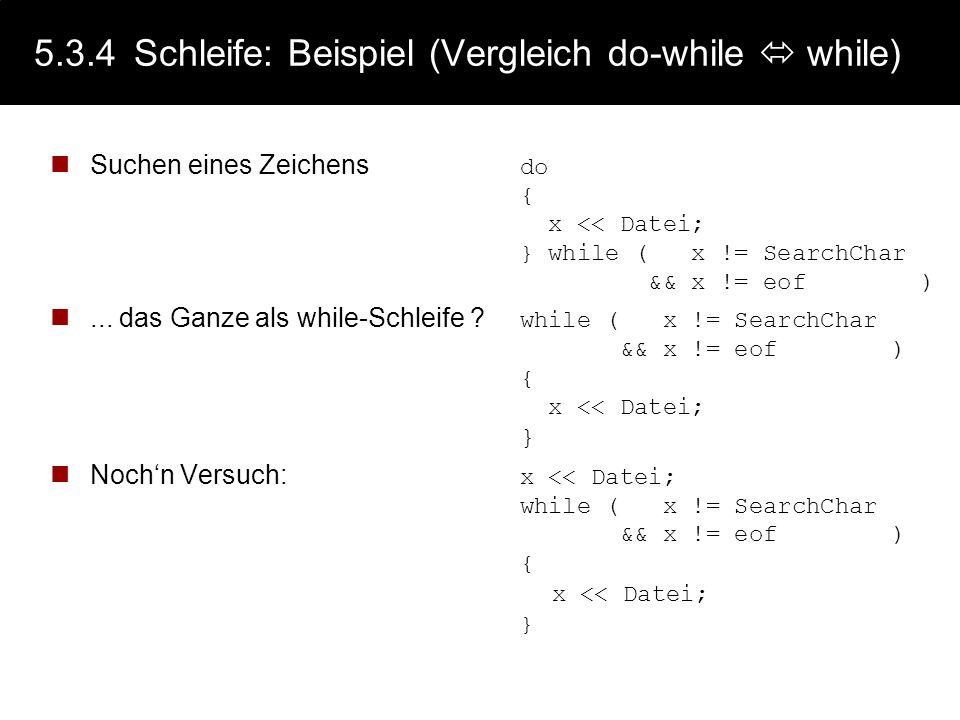 5.3.4 Schleife: Beispiel (Vergleich do-while  while)