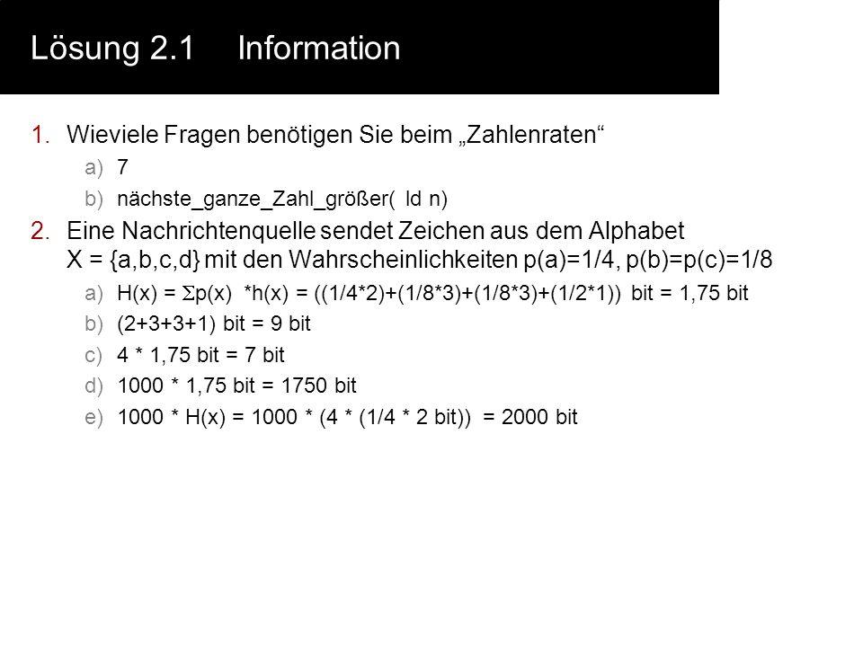 """Lösung 2.1 Information Wieviele Fragen benötigen Sie beim """"Zahlenraten 7. nächste_ganze_Zahl_größer( ld n)"""