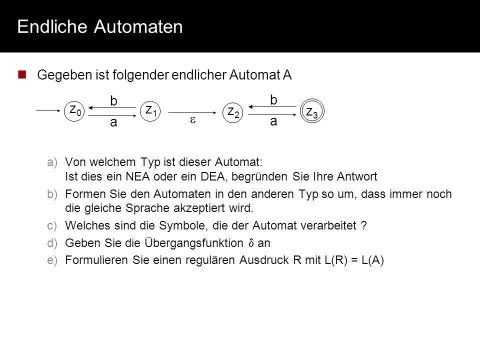 Endliche Automaten Gegeben ist folgender endlicher Automat A b b z0 z1