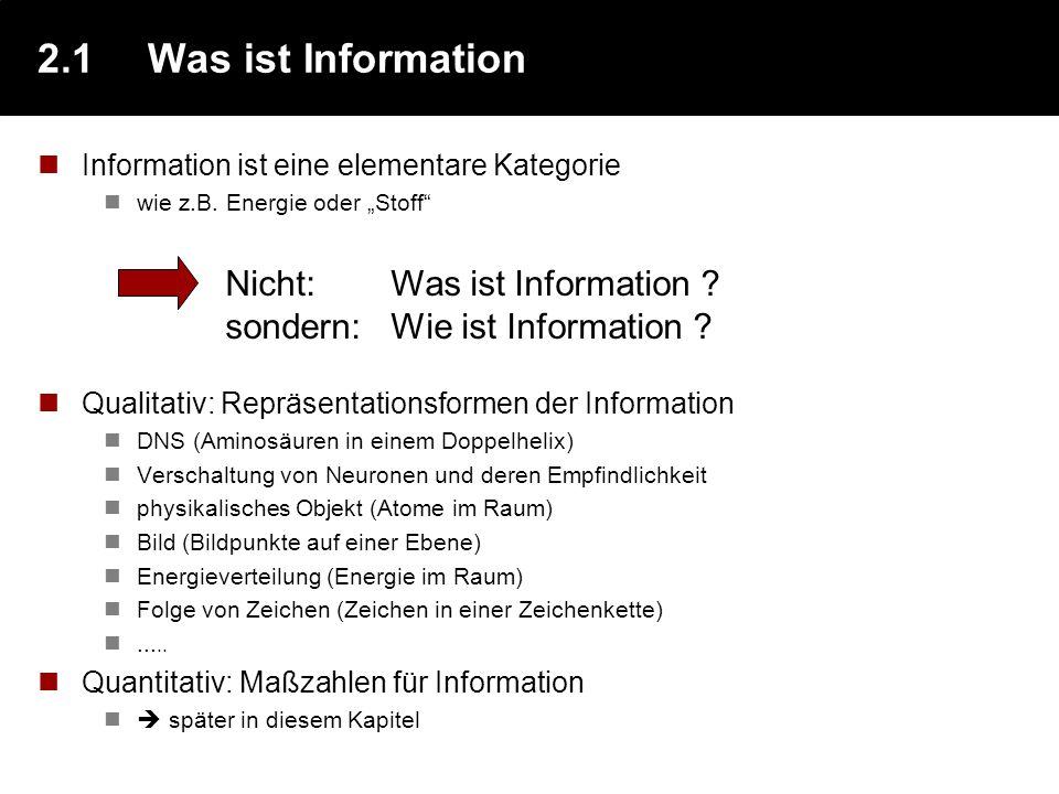 2.1 Was ist Information Nicht: Was ist Information