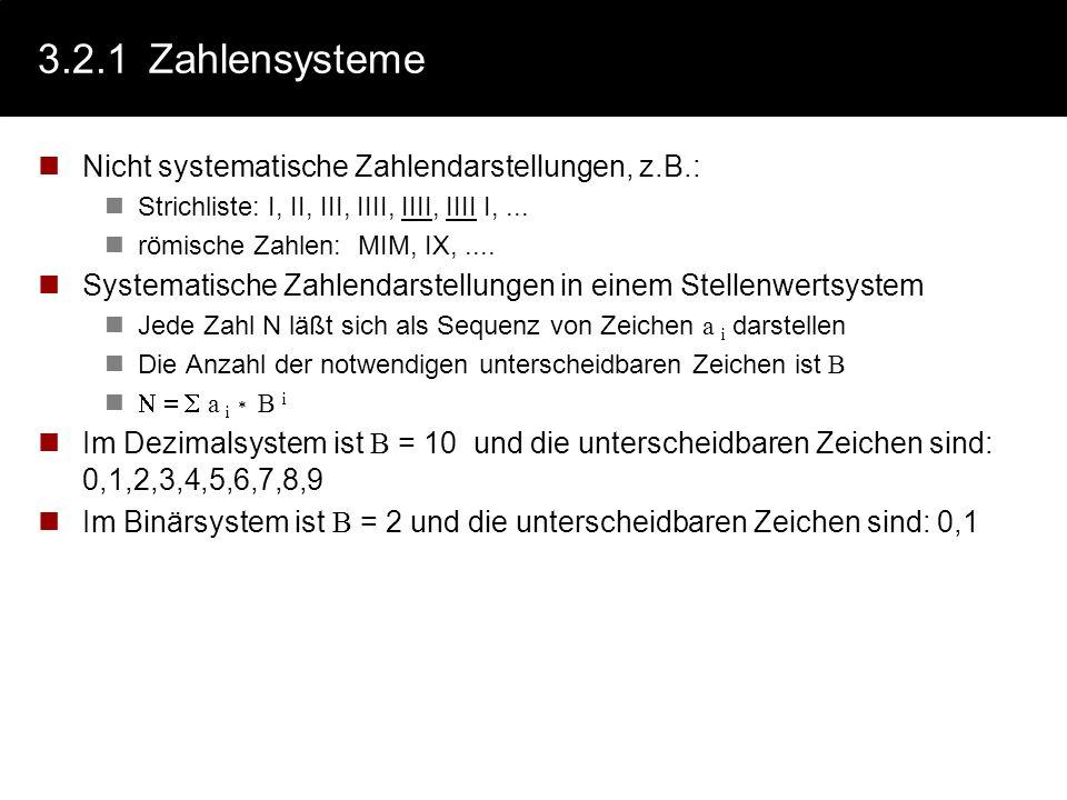 3.2.1 Zahlensysteme Nicht systematische Zahlendarstellungen, z.B.: