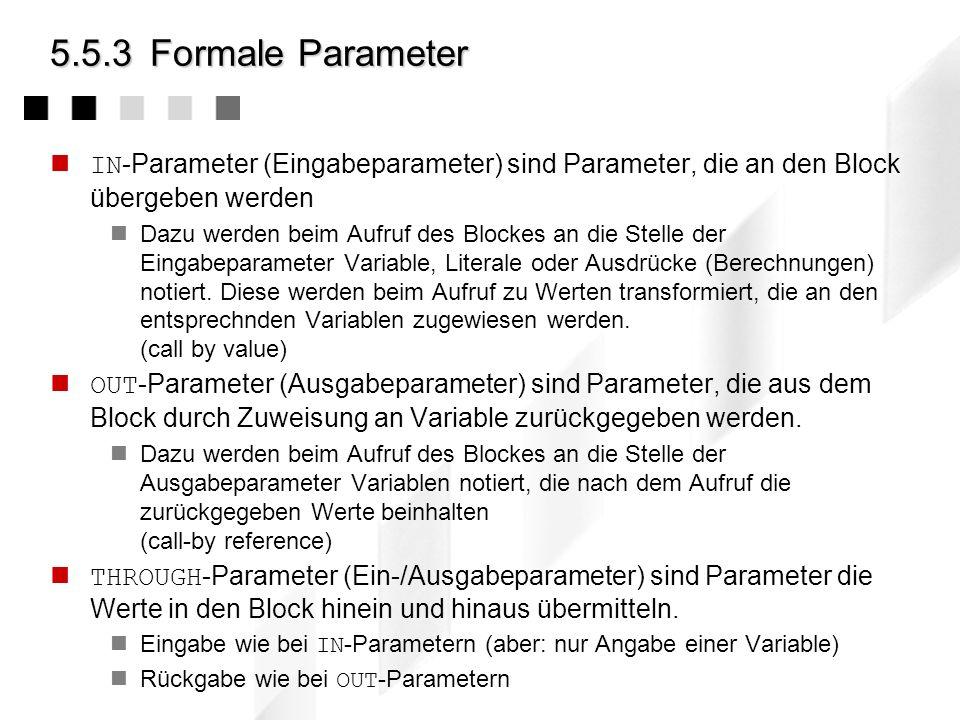 5.5.3 Formale ParameterIN-Parameter (Eingabeparameter) sind Parameter, die an den Block übergeben werden.