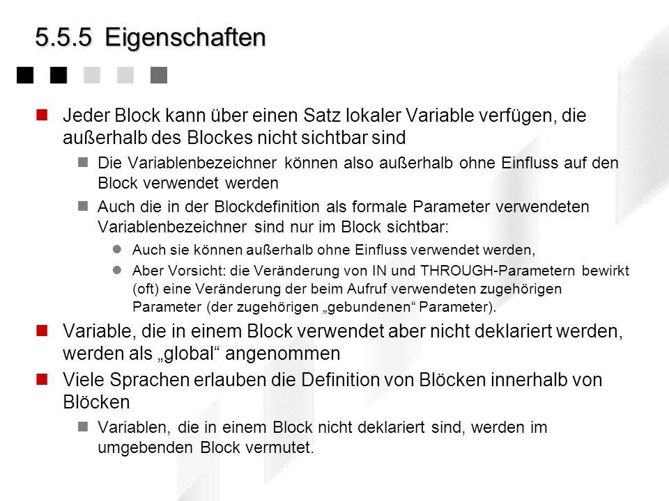 5.5.5 EigenschaftenJeder Block kann über einen Satz lokaler Variable verfügen, die außerhalb des Blockes nicht sichtbar sind.