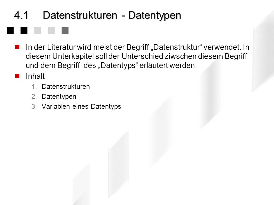4.1 Datenstrukturen - Datentypen