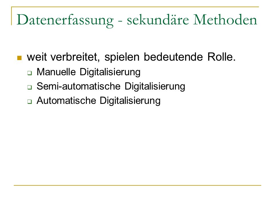 Datenerfassung - sekundäre Methoden