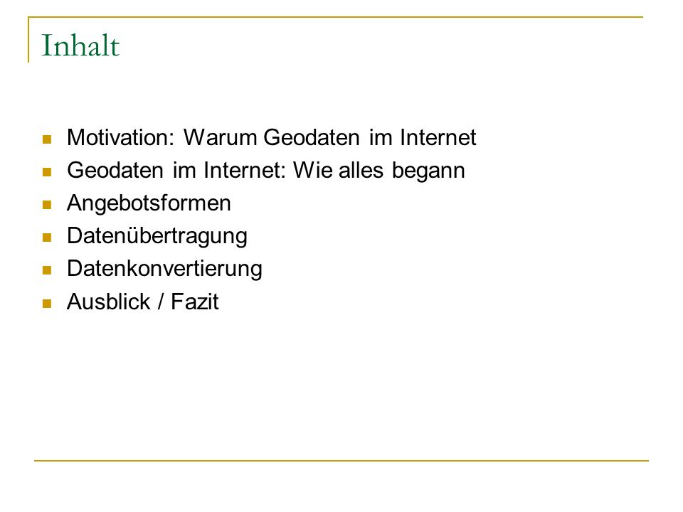 Inhalt Motivation: Warum Geodaten im Internet