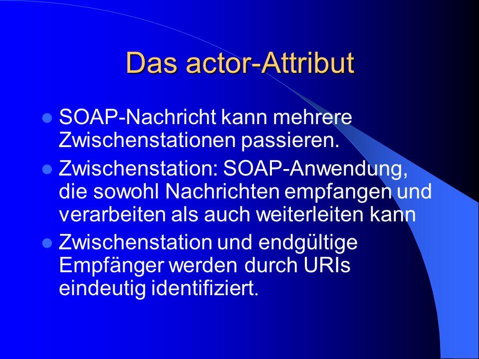 Das actor-Attribut SOAP-Nachricht kann mehrere Zwischenstationen passieren.