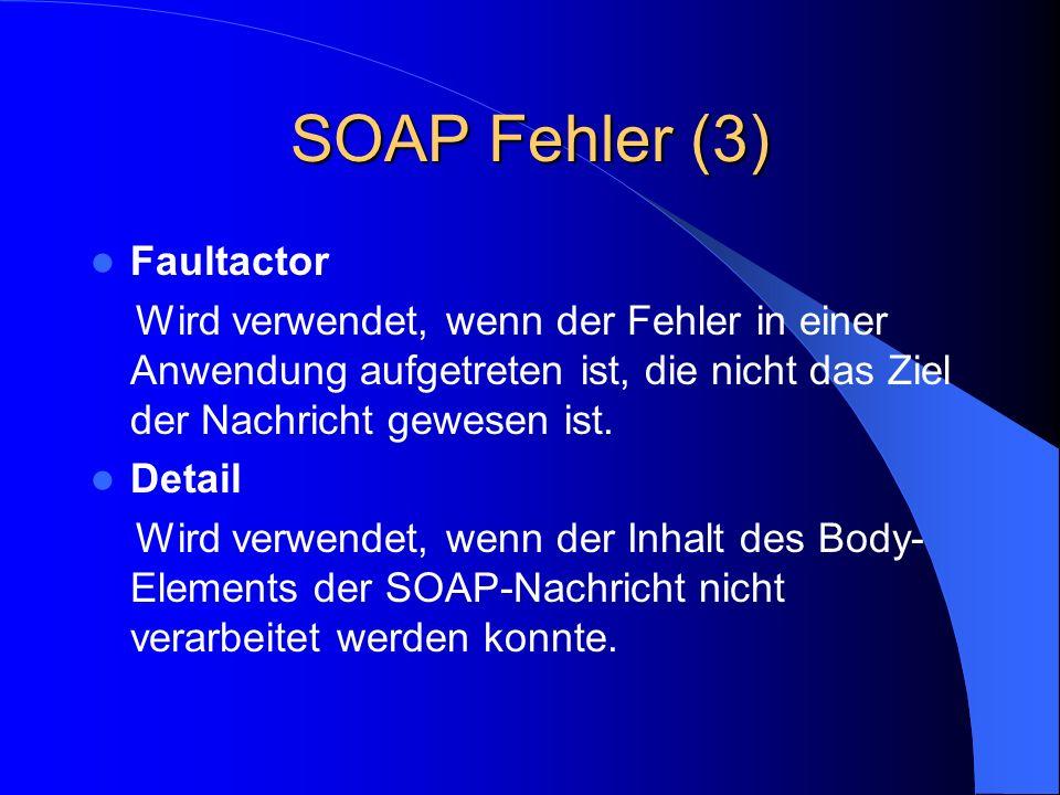 SOAP Fehler (3) Faultactor