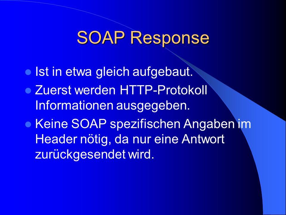 SOAP Response Ist in etwa gleich aufgebaut.