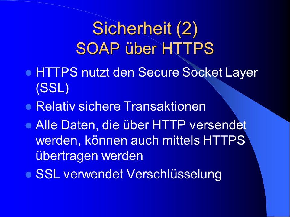 Sicherheit (2) SOAP über HTTPS