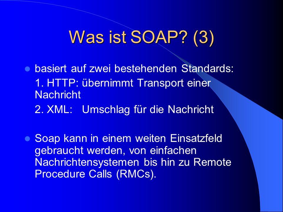 Was ist SOAP (3) basiert auf zwei bestehenden Standards: