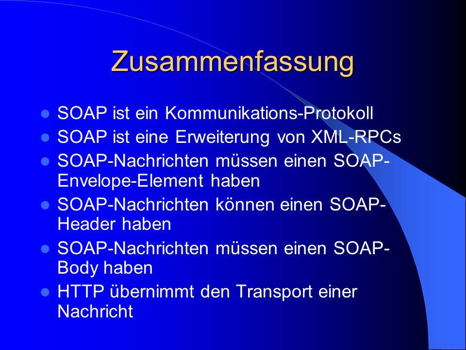 Zusammenfassung SOAP ist ein Kommunikations-Protokoll