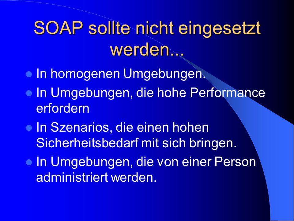 SOAP sollte nicht eingesetzt werden...