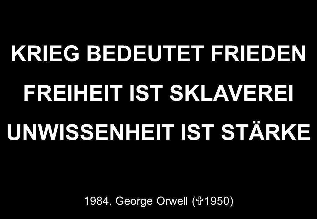 KRIEG BEDEUTET FRIEDEN FREIHEIT IST SKLAVEREI UNWISSENHEIT IST STÄRKE 1984, George Orwell (U1950)