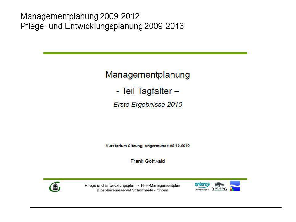 Managementplanung 2009-2012 Pflege- und Entwicklungsplanung 2009-2013