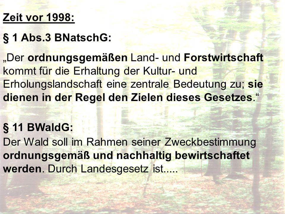 Zeit vor 1998: § 1 Abs.3 BNatschG: