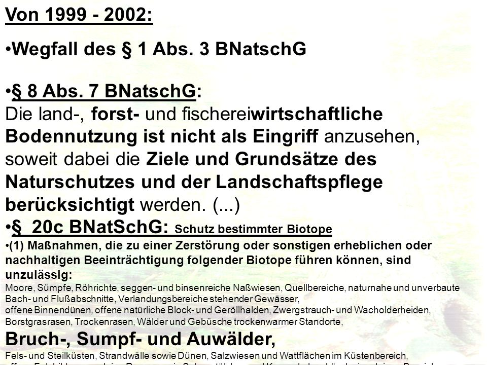 Wegfall des § 1 Abs. 3 BNatschG § 8 Abs. 7 BNatschG: