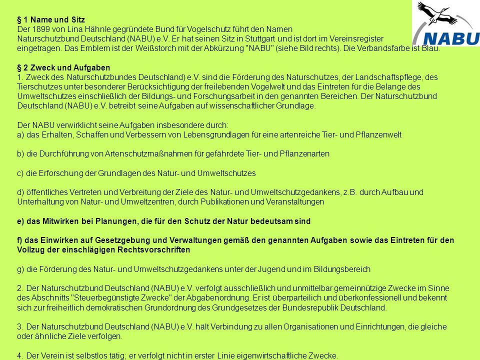 § 1 Name und Sitz Der 1899 von Lina Hähnle gegründete Bund für Vogelschutz führt den Namen
