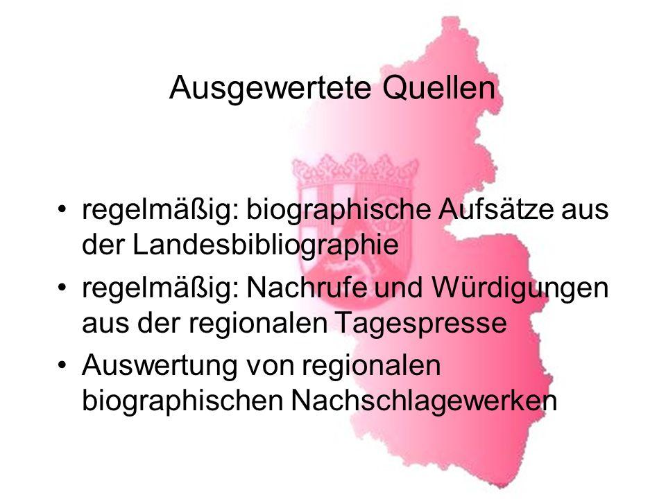 Ausgewertete Quellen regelmäßig: biographische Aufsätze aus der Landesbibliographie.