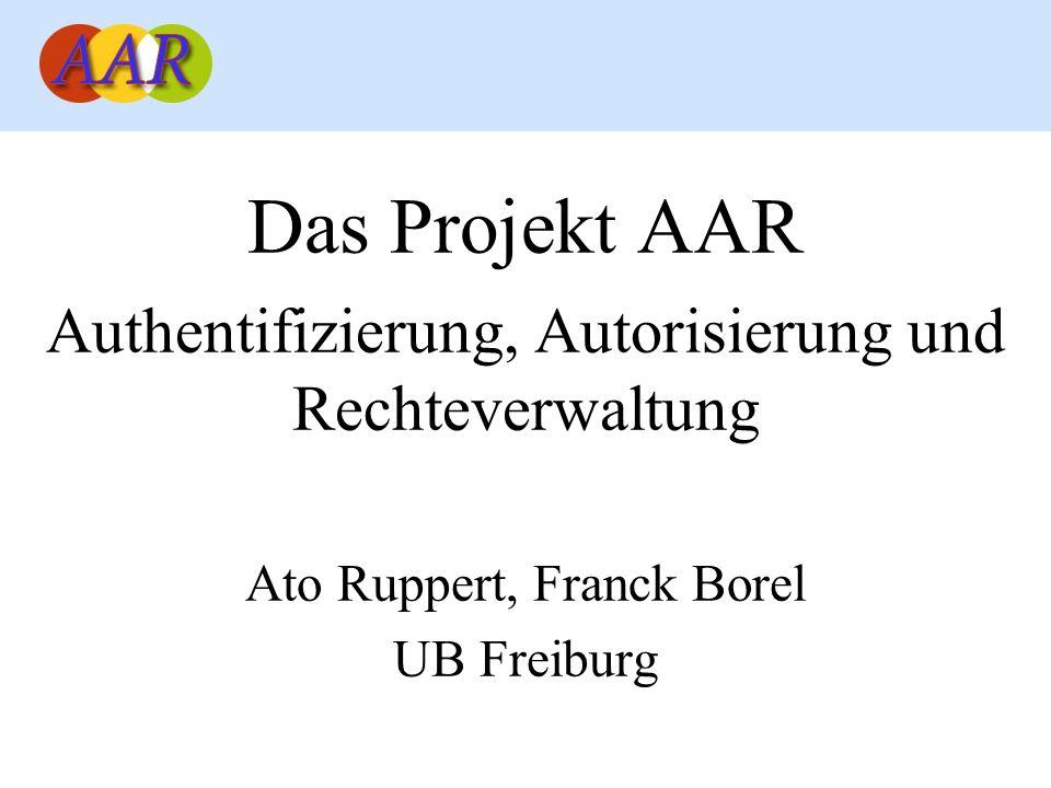 Das Projekt AAR Authentifizierung, Autorisierung und Rechteverwaltung