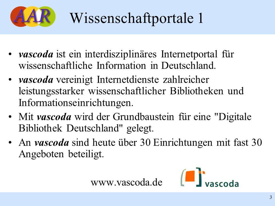 Wissenschaftportale 1 vascoda ist ein interdisziplinäres Internetportal für wissenschaftliche Information in Deutschland.
