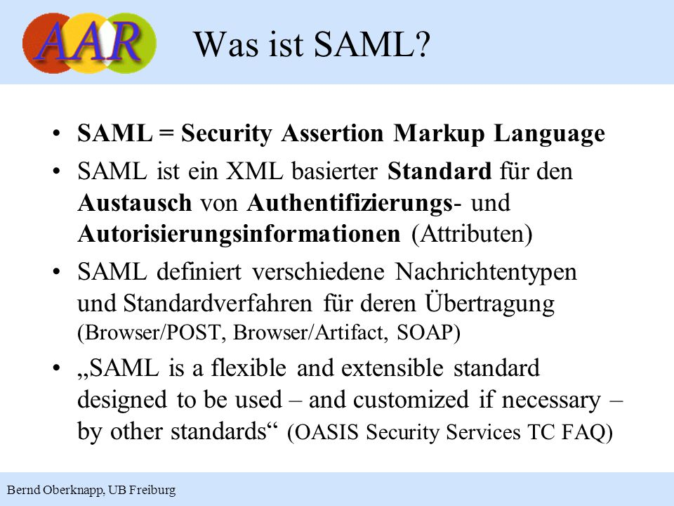 Was ist SAML SAML = Security Assertion Markup Language