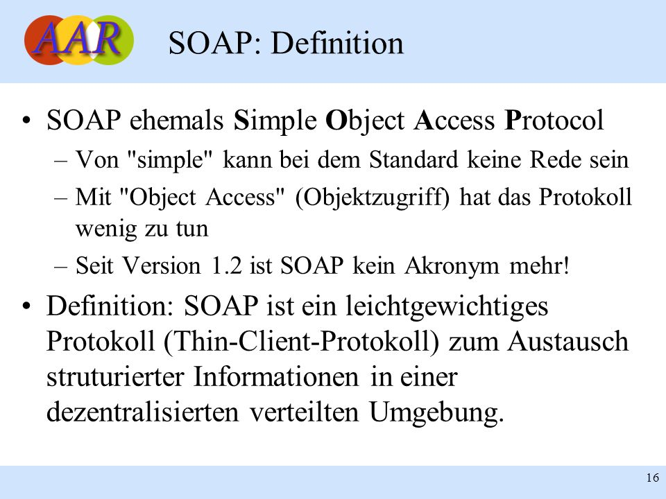 SOAP: Definition SOAP ehemals Simple Object Access Protocol