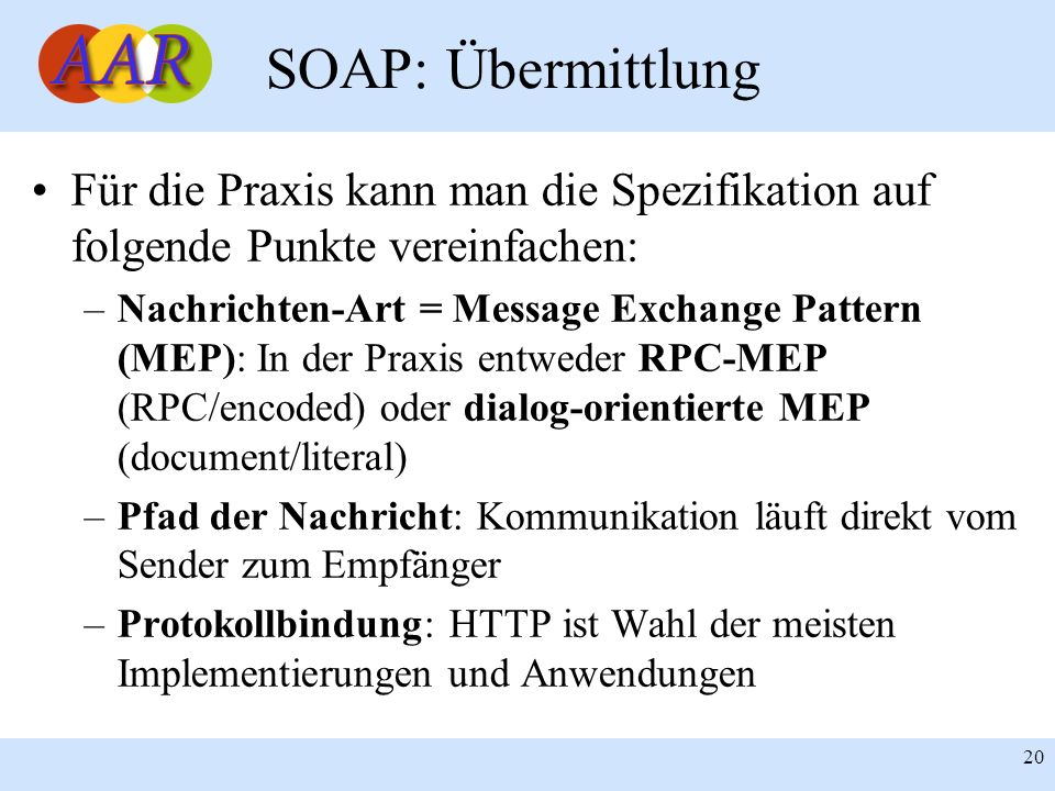 SOAP: Übermittlung Für die Praxis kann man die Spezifikation auf folgende Punkte vereinfachen: