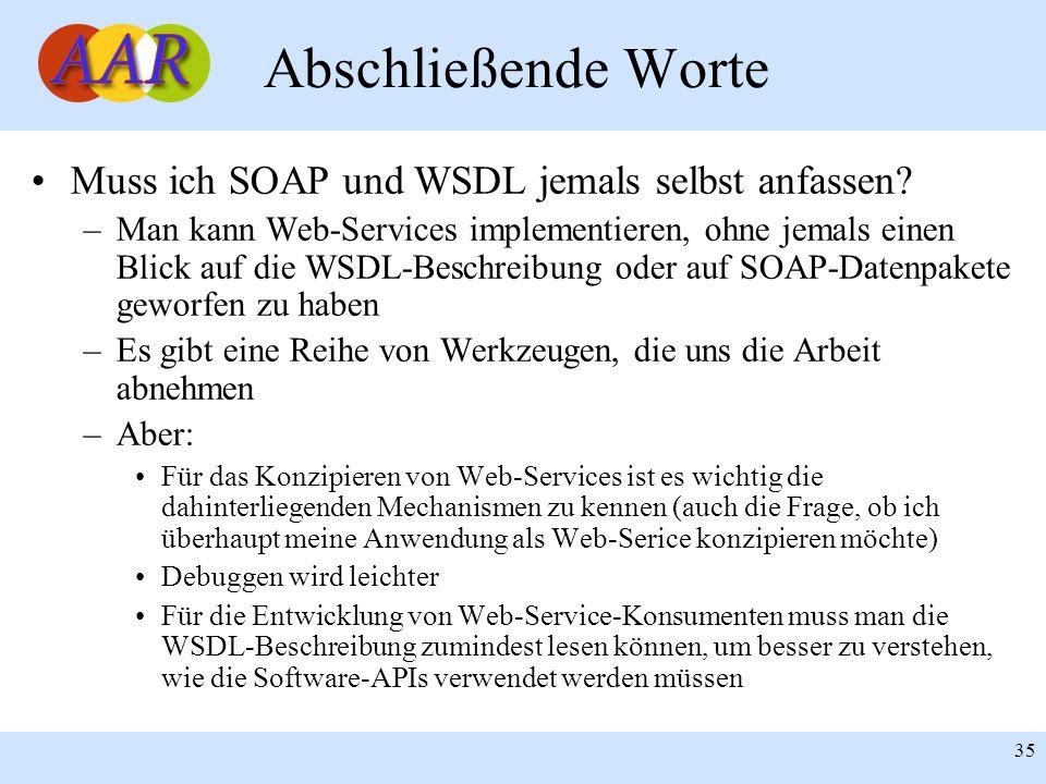 Abschließende Worte Muss ich SOAP und WSDL jemals selbst anfassen
