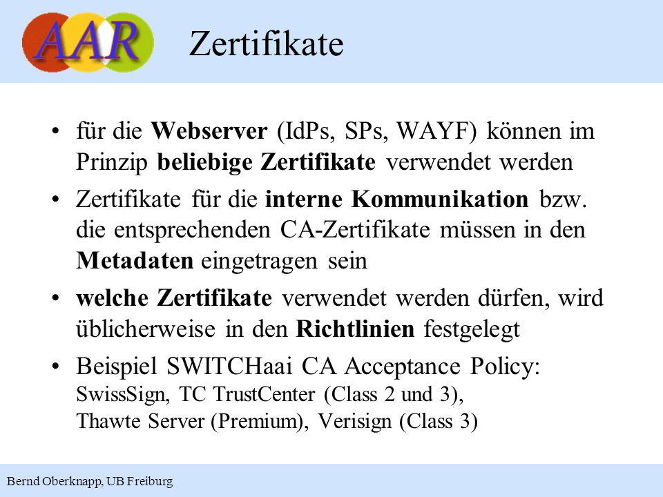 Zertifikate für die Webserver (IdPs, SPs, WAYF) können im Prinzip beliebige Zertifikate verwendet werden.