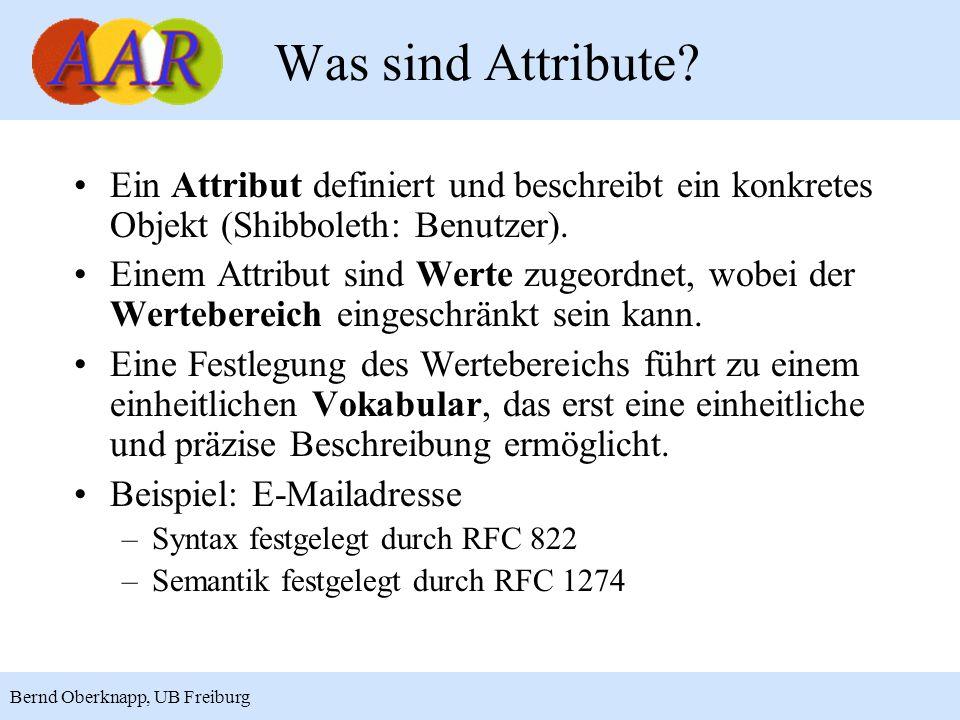 Was sind Attribute Ein Attribut definiert und beschreibt ein konkretes Objekt (Shibboleth: Benutzer).