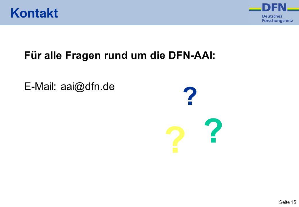 Kontakt Für alle Fragen rund um die DFN-AAI: E-Mail: aai@dfn.de