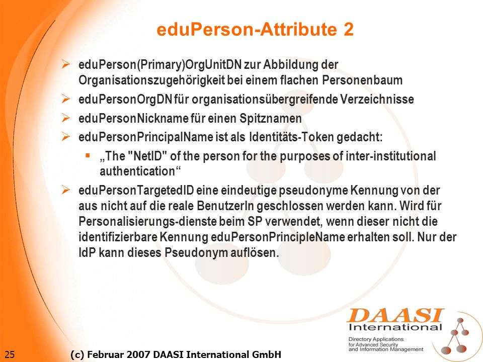 eduPerson-Attribute 2eduPerson(Primary)OrgUnitDN zur Abbildung der Organisationszugehörigkeit bei einem flachen Personenbaum.